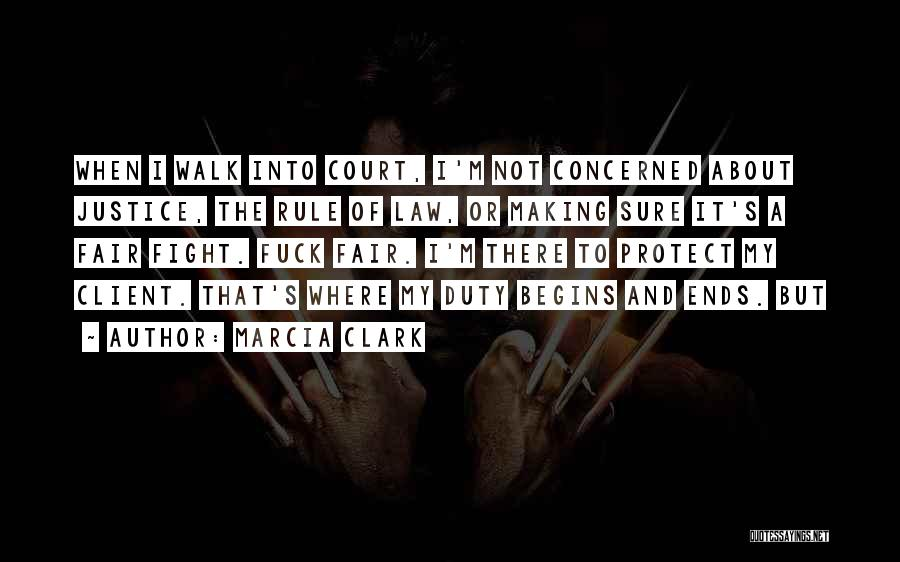 Law Is Not Fair Quotes By Marcia Clark