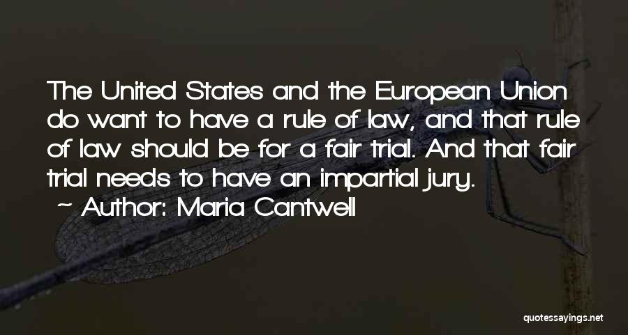 Law Is Not Fair Quotes By Maria Cantwell