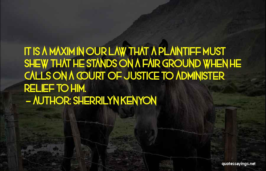 Law Is Not Fair Quotes By Sherrilyn Kenyon
