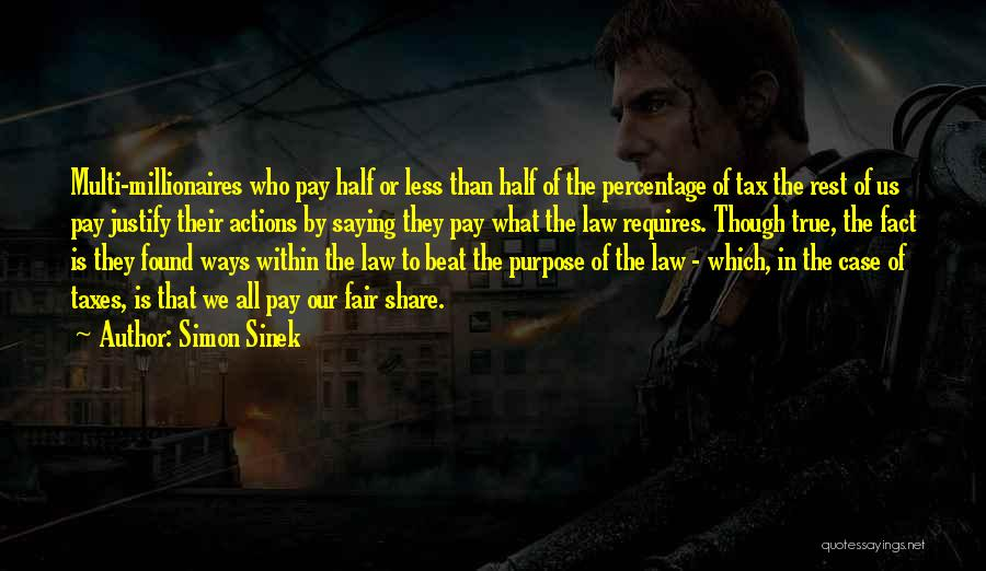 Law Is Not Fair Quotes By Simon Sinek