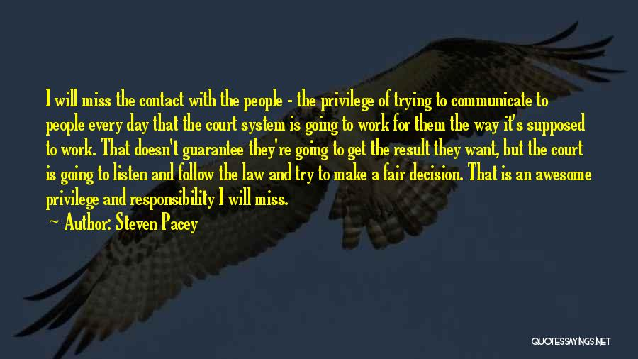 Law Is Not Fair Quotes By Steven Pacey