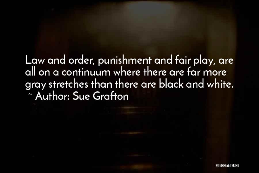 Law Is Not Fair Quotes By Sue Grafton