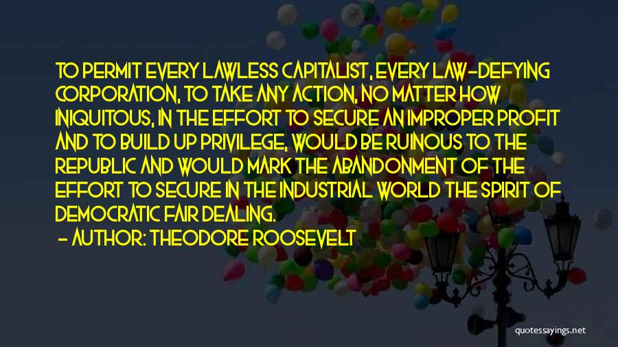 Law Is Not Fair Quotes By Theodore Roosevelt