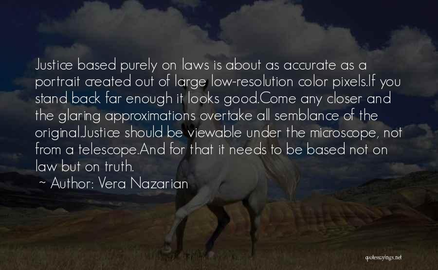 Law Is Not Fair Quotes By Vera Nazarian