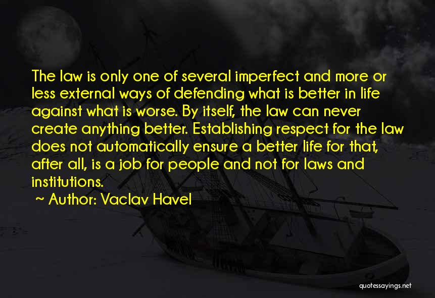Law Of Life Quotes By Vaclav Havel