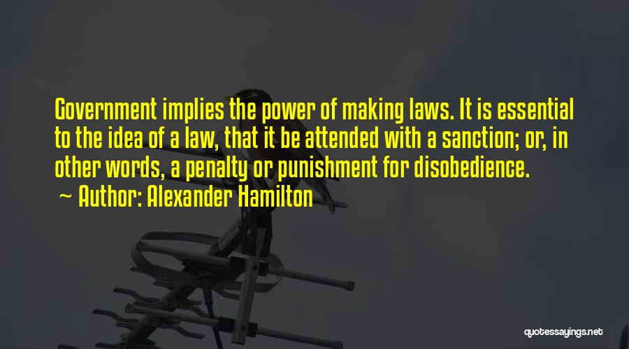 Law Of Power Quotes By Alexander Hamilton