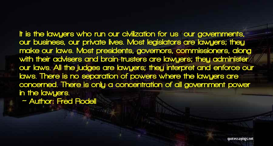 Law Of Power Quotes By Fred Rodell