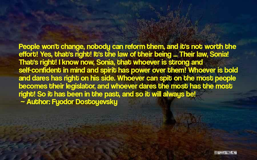 Law Of Power Quotes By Fyodor Dostoyevsky