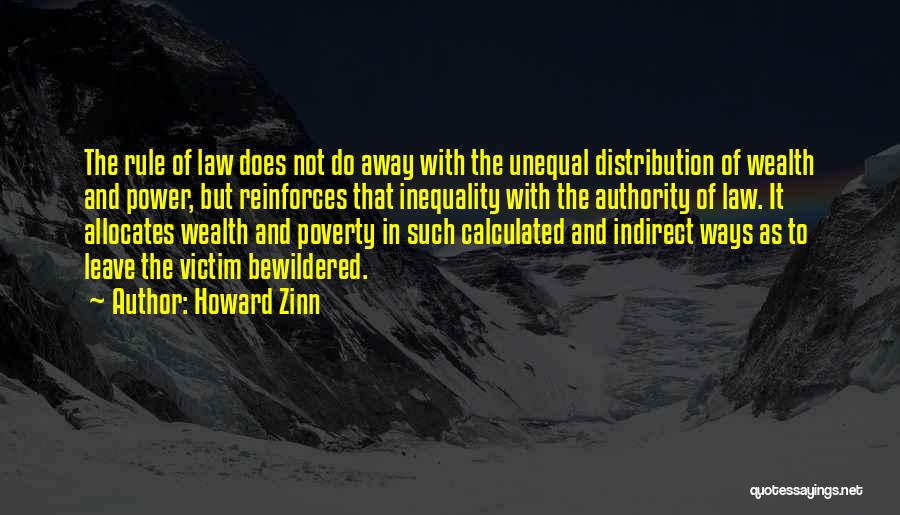 Law Of Power Quotes By Howard Zinn