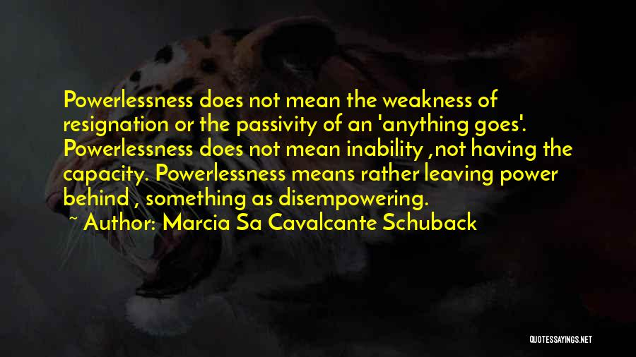 Law Of Power Quotes By Marcia Sa Cavalcante Schuback