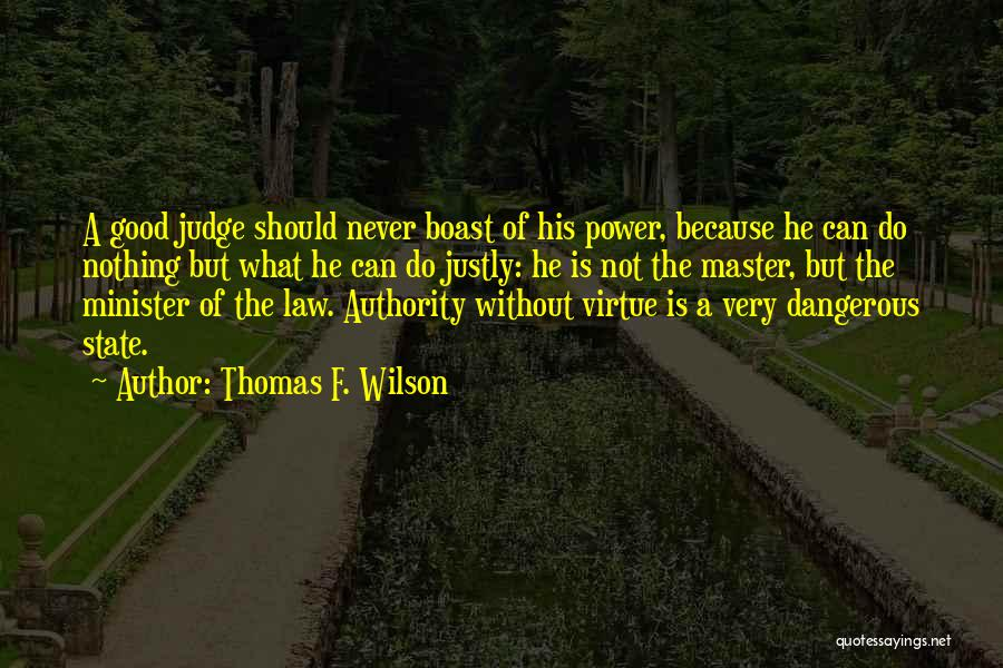 Law Of Power Quotes By Thomas F. Wilson