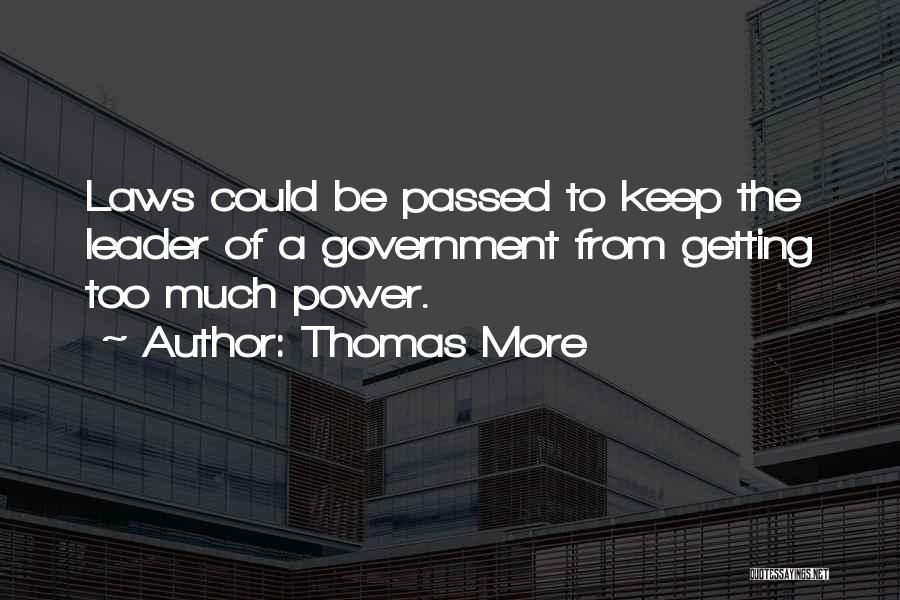 Law Of Power Quotes By Thomas More