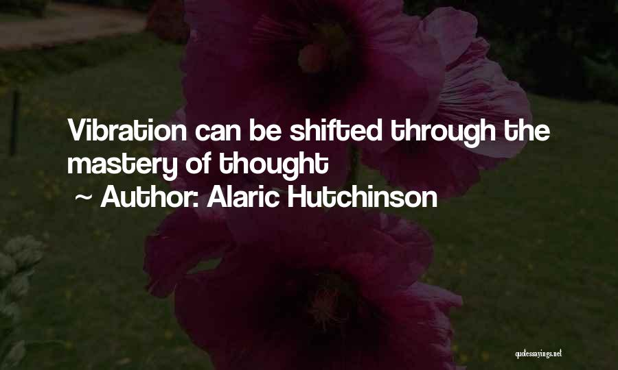 Law Of Vibration Quotes By Alaric Hutchinson