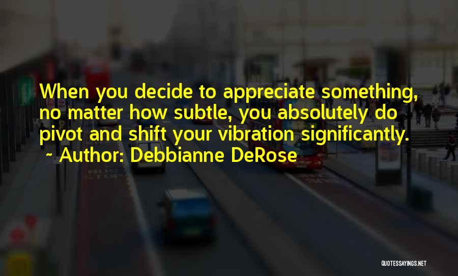 Law Of Vibration Quotes By Debbianne DeRose