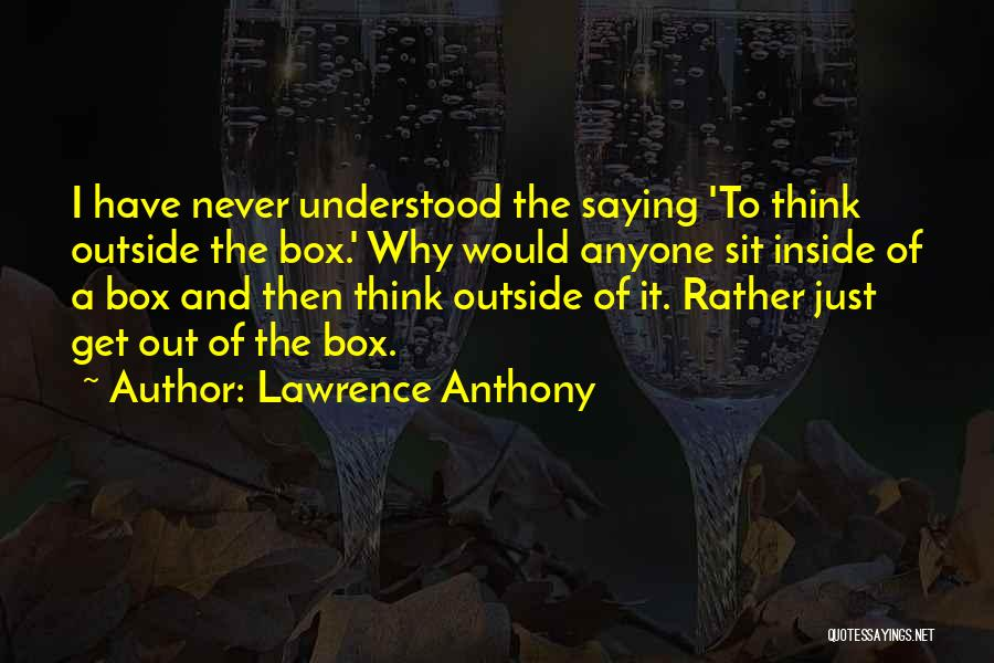 Lawrence Anthony Quotes 161026