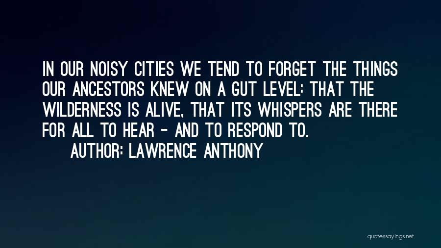 Lawrence Anthony Quotes 1864565