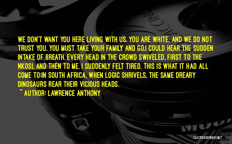 Lawrence Anthony Quotes 811922