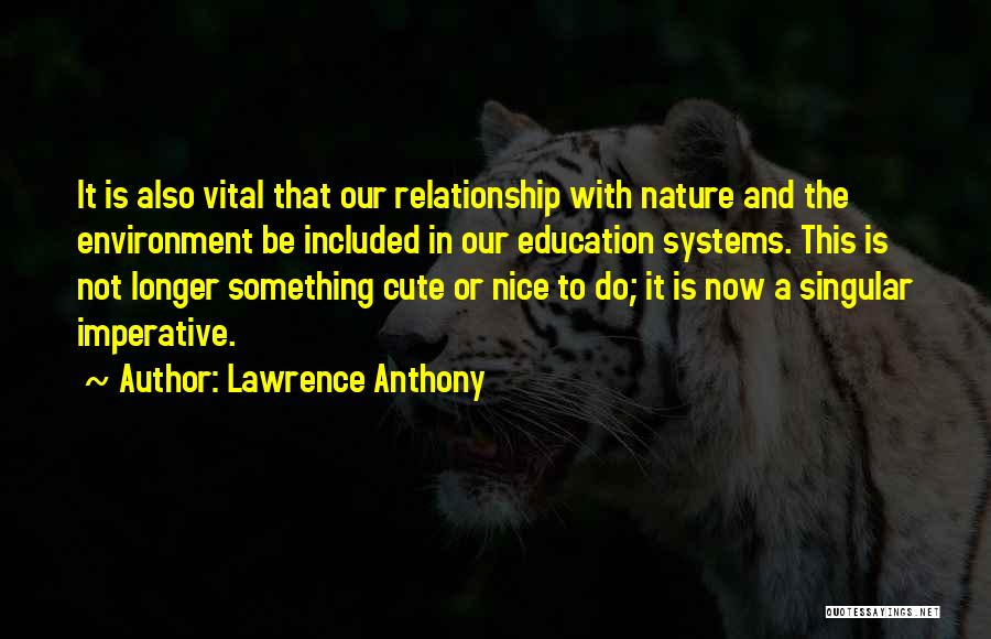 Lawrence Anthony Quotes 913404