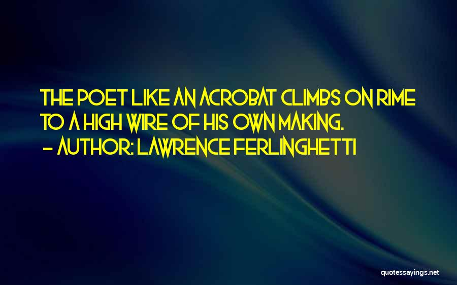 Lawrence Ferlinghetti Quotes 1116352