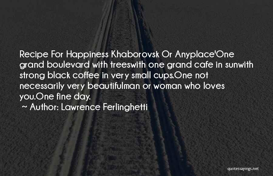 Lawrence Ferlinghetti Quotes 1338629