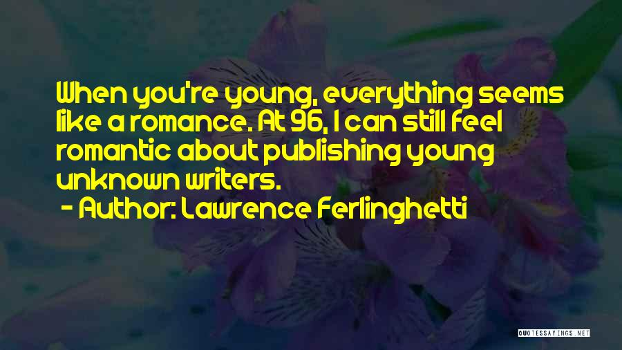 Lawrence Ferlinghetti Quotes 1996484