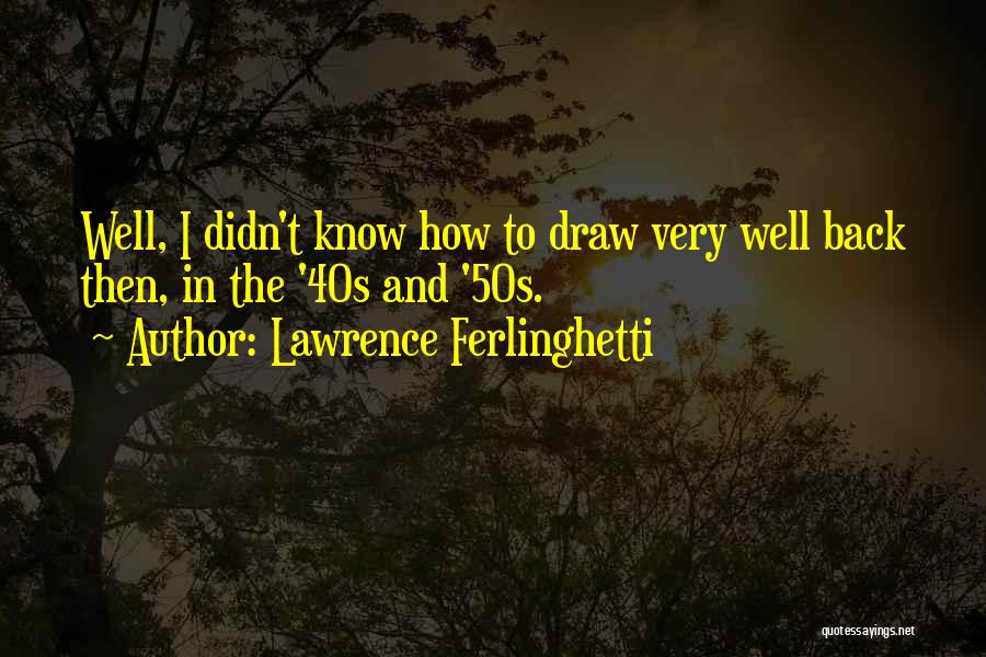 Lawrence Ferlinghetti Quotes 2110080