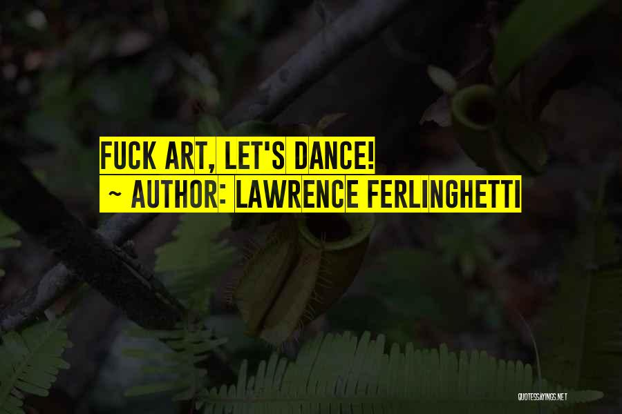 Lawrence Ferlinghetti Quotes 387244