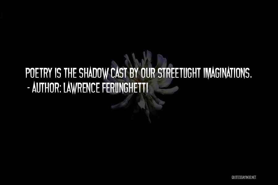 Lawrence Ferlinghetti Quotes 565917