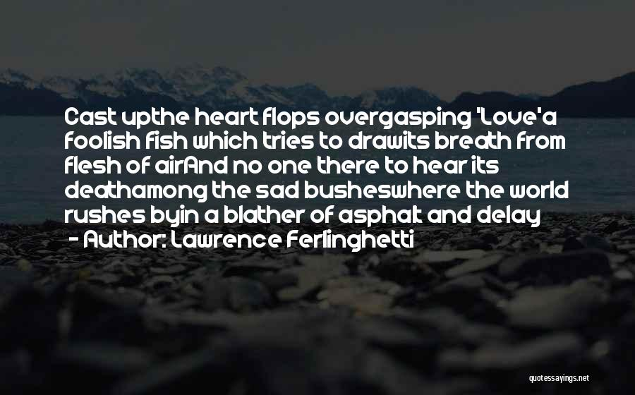 Lawrence Ferlinghetti Quotes 599181