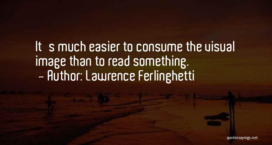 Lawrence Ferlinghetti Quotes 784721
