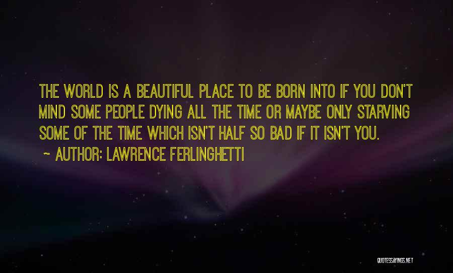 Lawrence Ferlinghetti Quotes 787932