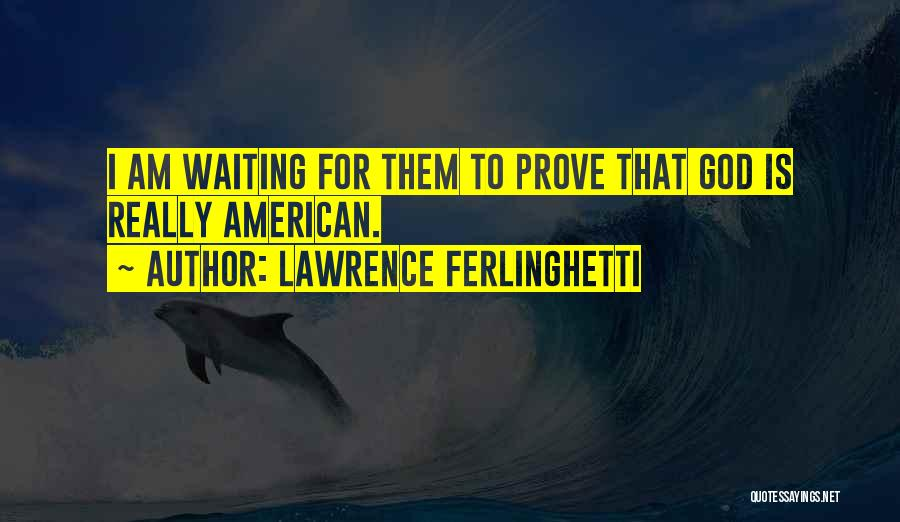 Lawrence Ferlinghetti Quotes 933610