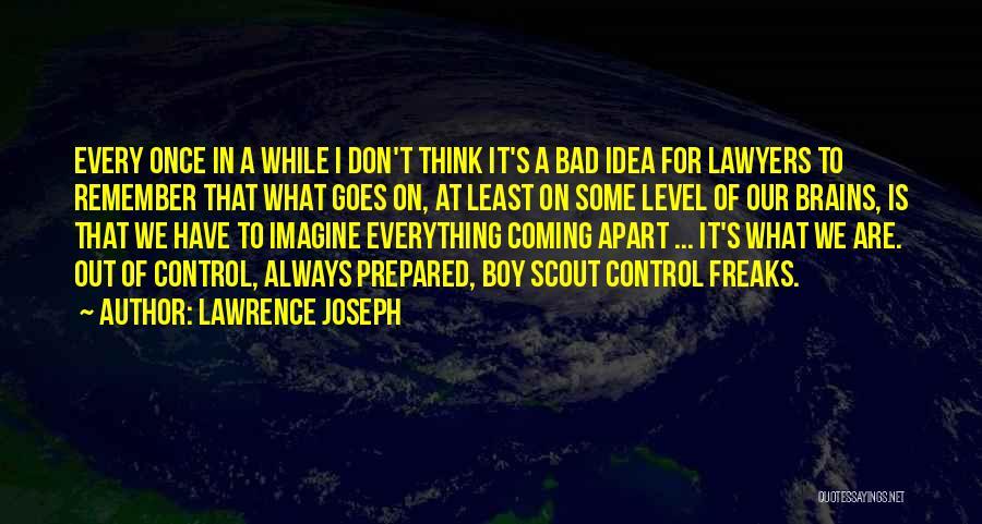 Lawrence Joseph Quotes 316064