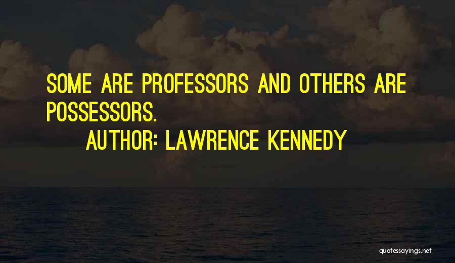 Lawrence Kennedy Quotes 291343