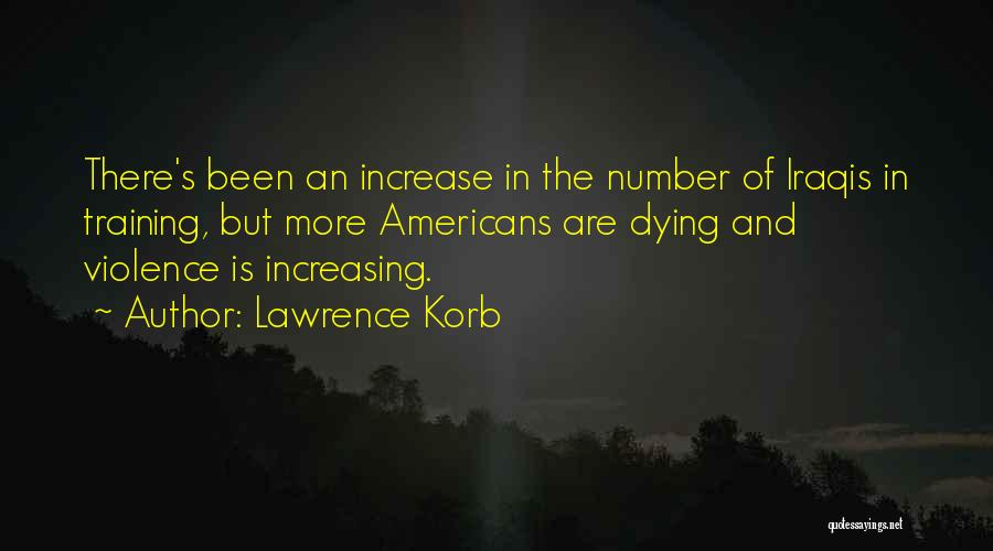 Lawrence Korb Quotes 2195874
