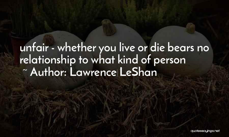 Lawrence LeShan Quotes 1056335