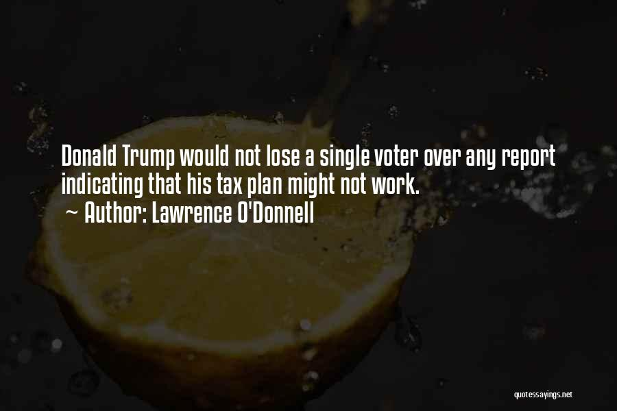 Lawrence O'Donnell Quotes 1018855