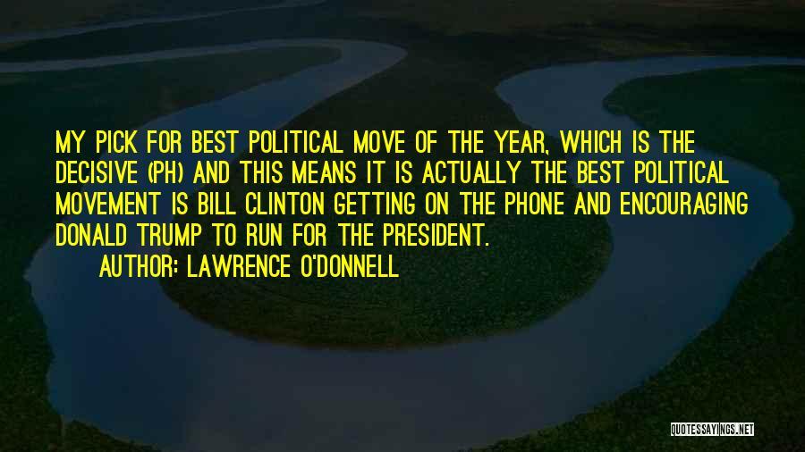 Lawrence O'Donnell Quotes 104324