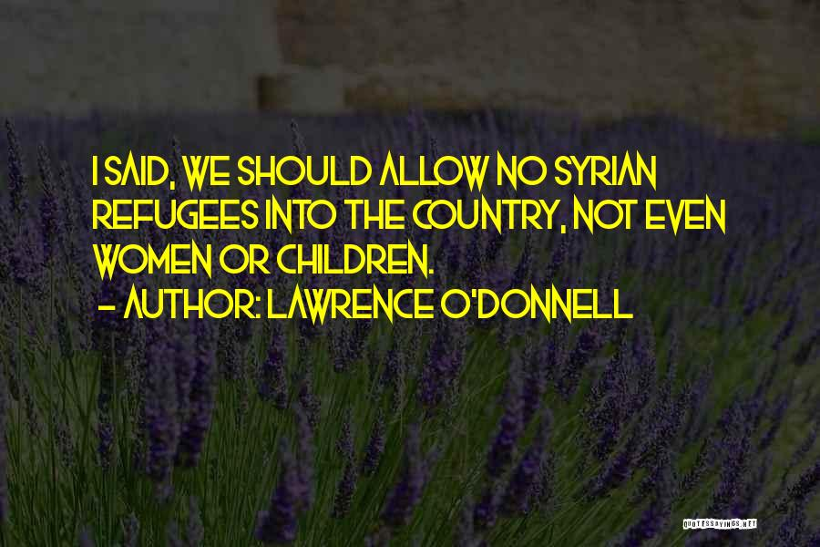 Lawrence O'Donnell Quotes 1051836