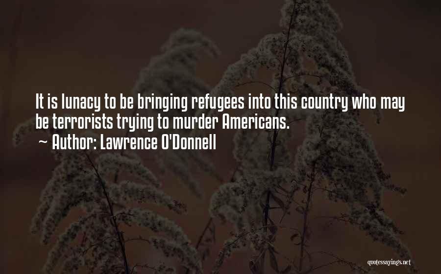 Lawrence O'Donnell Quotes 1371163