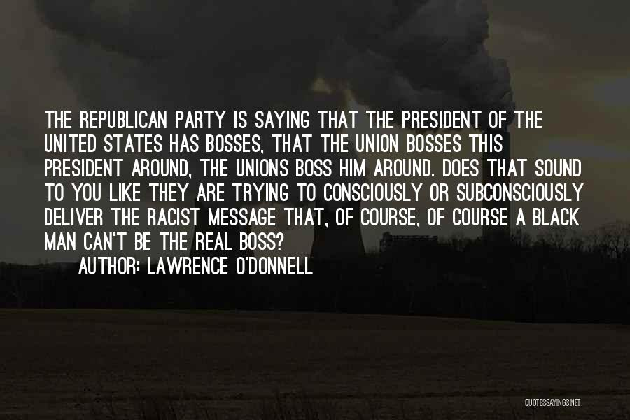 Lawrence O'Donnell Quotes 1913765