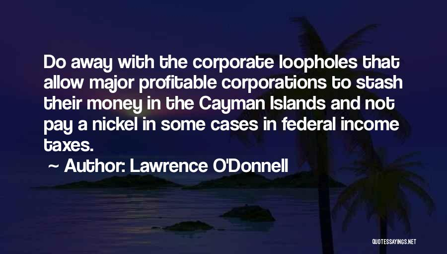 Lawrence O'Donnell Quotes 637095