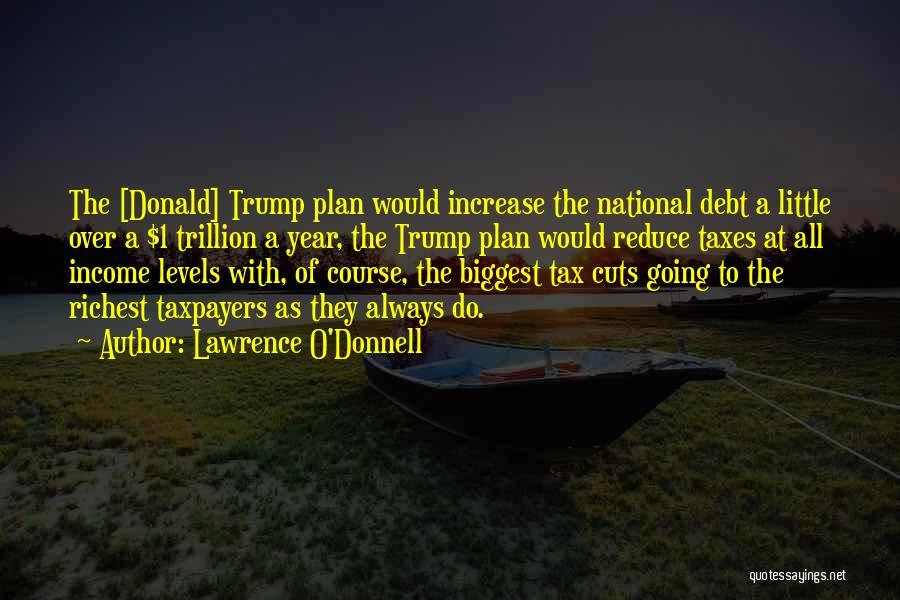 Lawrence O'Donnell Quotes 752678