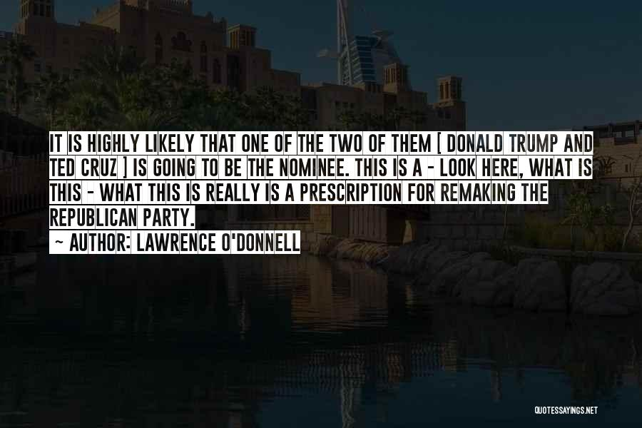 Lawrence O'Donnell Quotes 77081