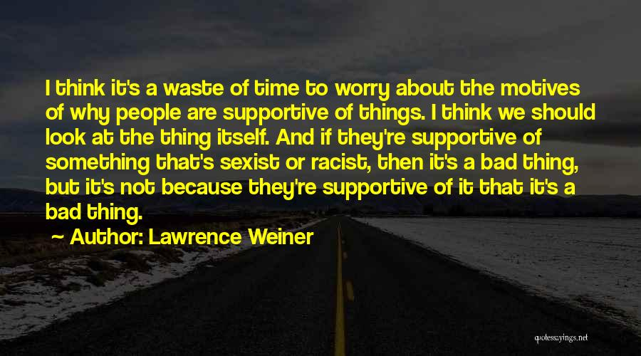 Lawrence Weiner Quotes 1278969