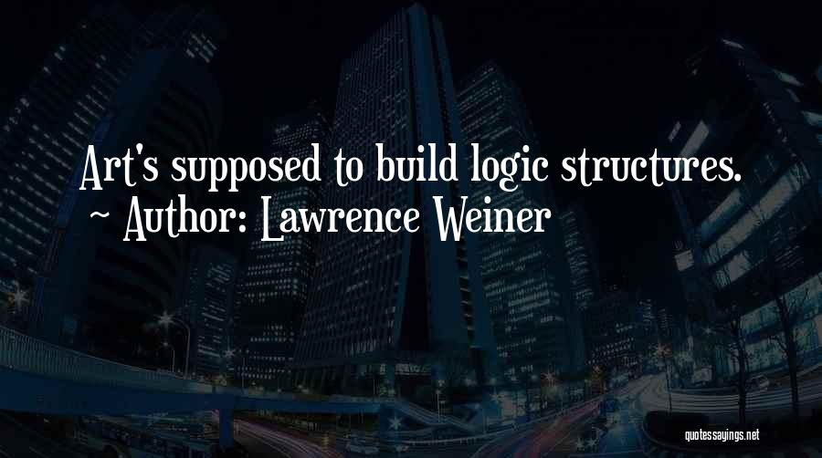 Lawrence Weiner Quotes 808750