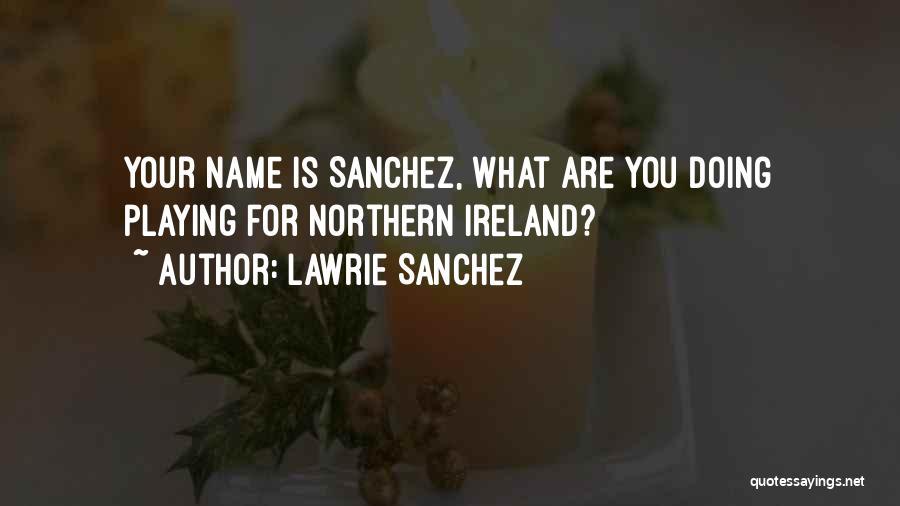 Lawrie Sanchez Quotes 1659631