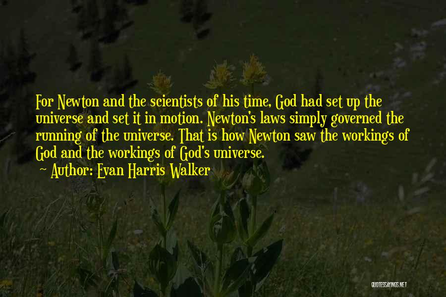 Laws Of Motion Quotes By Evan Harris Walker