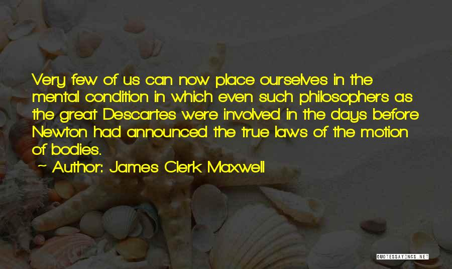 Laws Of Motion Quotes By James Clerk Maxwell
