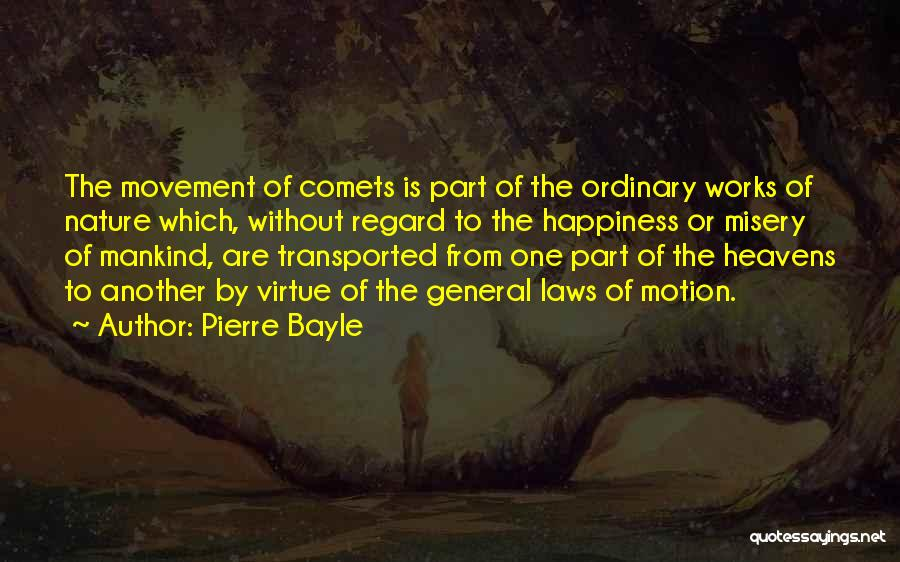 Laws Of Motion Quotes By Pierre Bayle